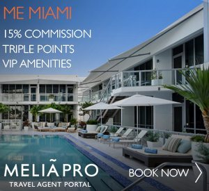 ME MIAMI: 15% Commission; Triple Points; VIP Amentites. Melia PRO Travel Agent Portal: Book Now