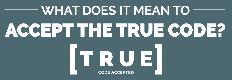 TRUE Code