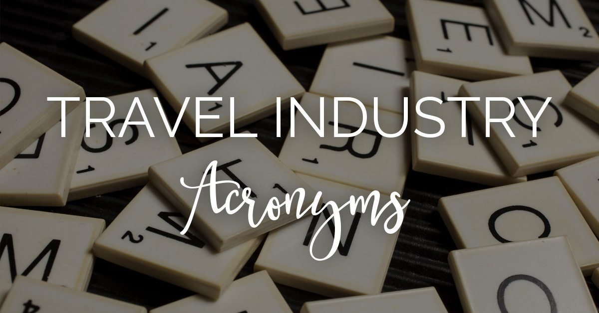 CCRA | List of Travel Industry Acronyms for Travel Agents