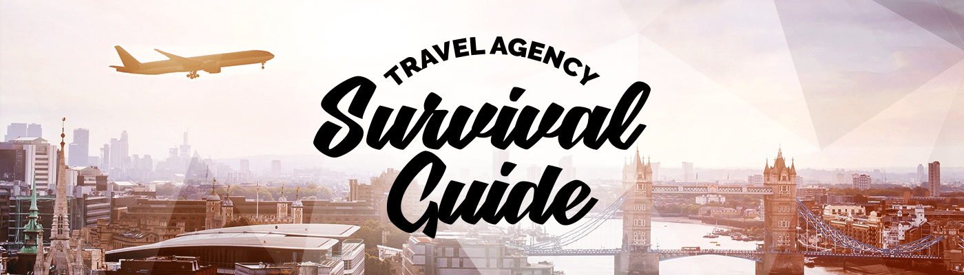 Travel Agency Survival Guide
